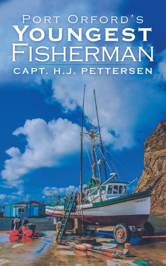 PORT ORFORD'S YOUNGEST FISHERMAN by Capt. H.J. Pettersen