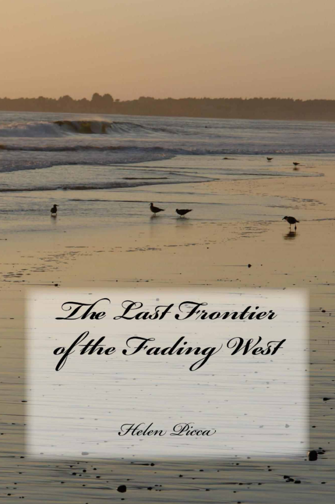 LAST FRONTIER OF THE FADING WEST by Helen Picca