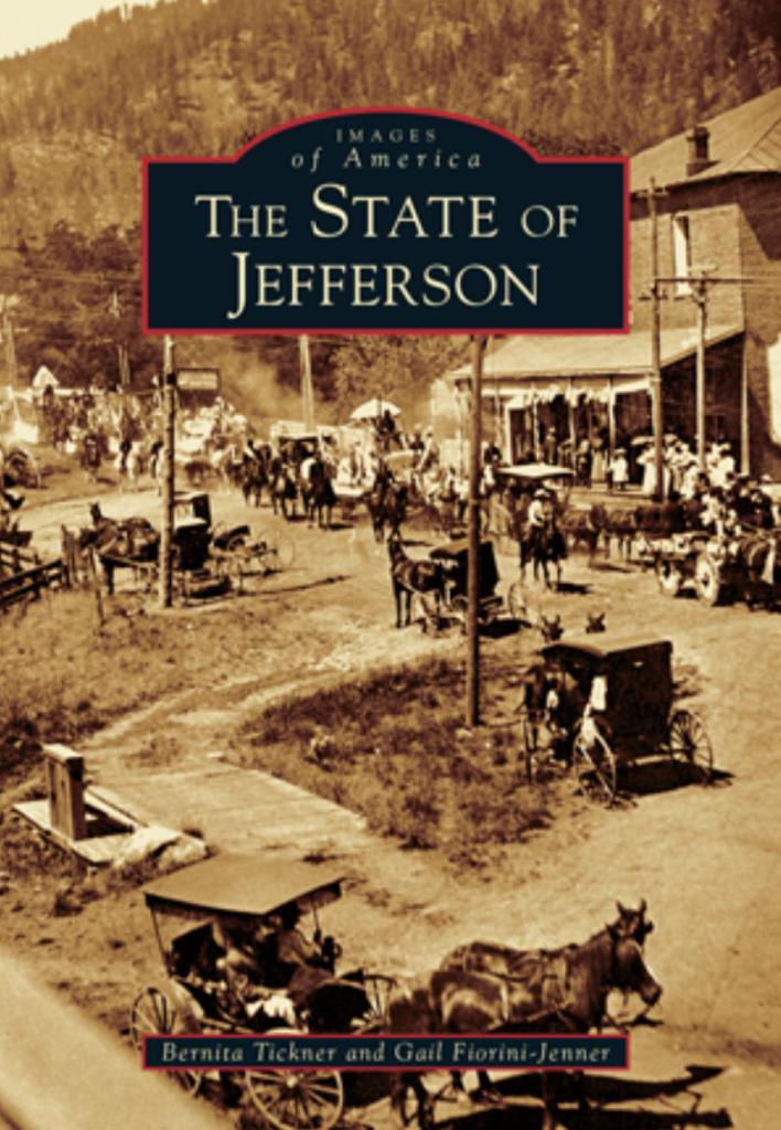 THE STATE OF JEFFERSON by Bernita Tickner and Gail Fiorini-Jenner